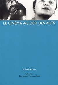 François Albera - Le cinéma au défi des arts.