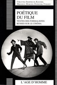 François Albera - Poétique du film - Textes des formalistes russes sur le cinéma.