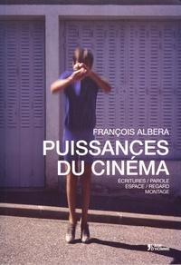 François Albera - Puissances du cinéma - Ecritures/Parole, Espace/Regard, Montage.