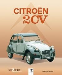 François Allain - Citroën 2 CV, l'icône française.
