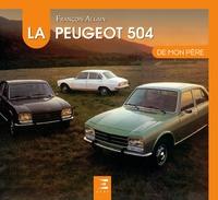 François Allain - La Peugeot 504 de mon père.