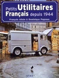 François Allain et Dominique Pagneux - Petits utilitaires français depuis 1944.