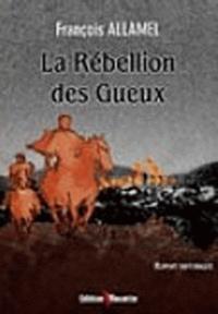 François Allamel - La Rébellion des Gueux.