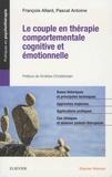 François Allard et Pascal Antoine - Le couple en thérapie comportementale, cognitive et émotionnelle.