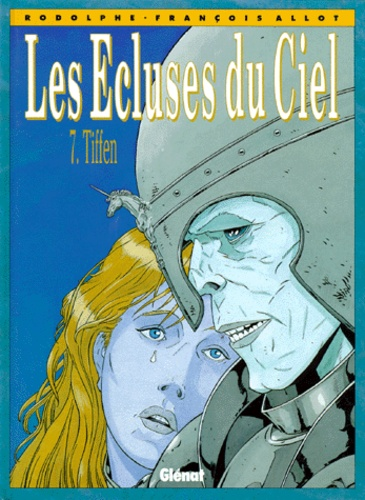 François Allot et  Rodolphe - Les Ecluses du Ciel Tome 7 : Tiffen.