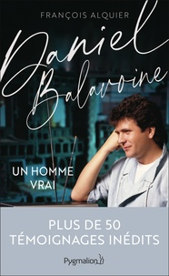 François Alquier - Daniel Balavoine - Un homme vrai.