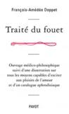 François-Amédée Doppet - Traité du fouet - Ouvrage médico-philosophique suivi d'une dissertation sur tous les moyens capables d'exciter aux plaisirs de l'amour et d'un catalogue aphrodisiaque.