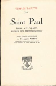 François Amiot - Saint Paul Epitre aux Galates, Epitre aux Thessaloniciens.