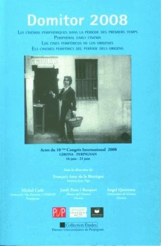 François Amy de La Bretèque - Les cinémas périphériques dans la période des premiers temps - 10e colloque Domitor 2008. 1 DVD