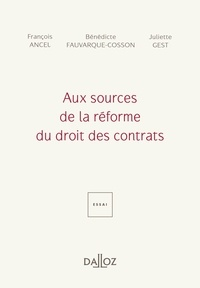 François Ancel et Bénédicte Fauvarque-Cosson - Aux sources de la réforme du droit des contrats.