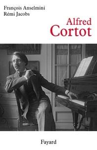 François Anselmini et Rémi Jacobs - Alfred Cortot.