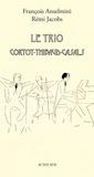 François Anselmini et Rémi Jacobs - Le Trio Cortot-Thibaud-Casals.