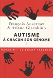 François Ansermet et Ariane Giacobino - Autisme : à chacun son génome.