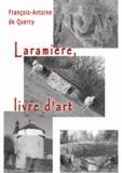 François-Antoine De Quercy - Laramière, livre d'art.