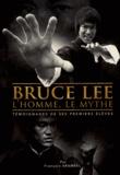 François Arambel - Bruce Lee, l'homme, le mythe - Témoignages de ses premiers élèves.