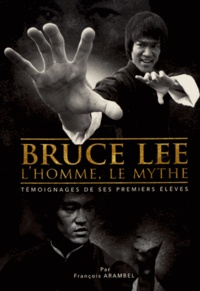 Bruce Lee, lhomme, le mythe - Témoignages de ses premiers élèves.pdf