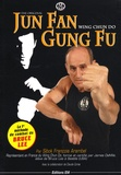 François Arambel - Jun Fan Gung Fu - Wing chun do.