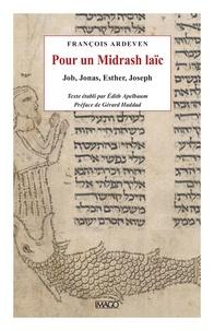 François Ardeven - Pour un Midrash laïc - Job, Jonas, Esther, Joseph.