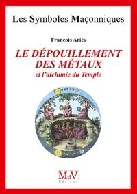 Le dépouillement des métaux et lalchimie du Temple.pdf