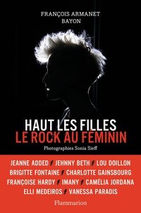 François Armanet et  Bayon - Haut les filles - Le rock au féminin.