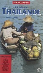 François Arnaud et  Collectif - La vie en Thaïlande.