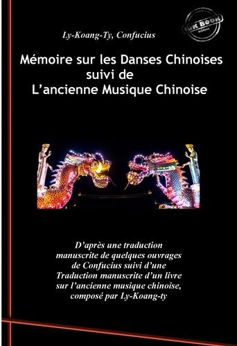 François Arnaud et Confucius Confucius - Mémoire sur les Danses Chinoises d'après Confucius, suivi de L'ancienne Musique Chinoise par Ly-Koang-Ty (édition intégrale, revue et corrigée)..