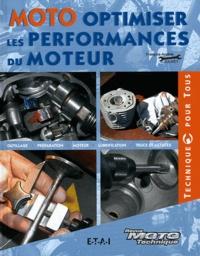 François-Arsène Jolivet - Moto, optimiser les performances du moteur - Outillage, Préparation, Moteur, Lubrification, Trucs et astuces.