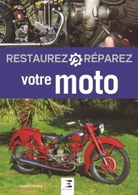 François Arsène - Restaurez et réparez votre moto.
