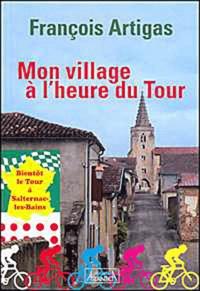 François Artigas - Mon village à l'heure du Tour - Bientôt le Tour à Salternac-les-Bains.