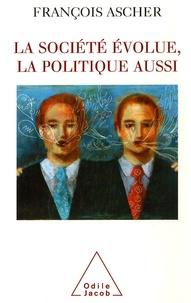 François Ascher - La société évolue, la politique aussi.