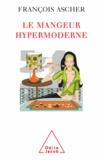 François Ascher - Le mangeur hypermoderne - Une figure de l'individu éclectique.