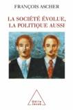 François Ascher - Société évolue, la politique aussi (La).