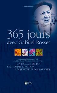 François Asensio - 365 jours avec Gabriel Rosset - Un homme de foi, un homme d'action, un serviteur des pauvres.