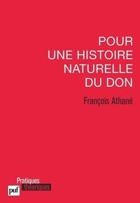 François Athané - Pour une histoire naturelle du don.