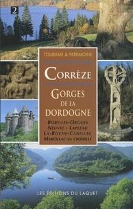 François Aubel et Bernard Barbarin - La Corrèze Tome 2 - Gorges de la Dordogne.