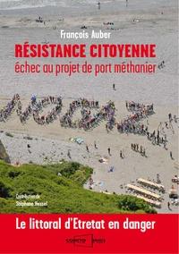 François Auber - Résistance citoyenne - Echec au projet de port méthanier : le littoral d'Etretat en danger.