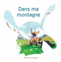 François Aubineau et Jérôme Peyrat - Dans ma montagne.