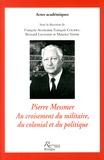 François Audigier et François Cochet - Pierre Messmer, au croisement du militaire, du colonial et du politique.