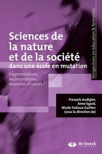 François Audigier et Nicole Tutiaux-Guillon - Sciences de la nature et de la société dans une école en mutation.