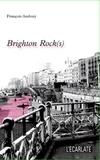 François Audouy - Brighton Rock(s).