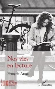 François Augé - Nos vies en lecture.