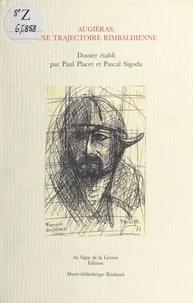 François Augiéras et Paul Placet - Augiéras, une trajectoire rimbaldienne.