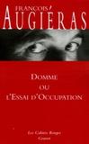 François Augiéras - Domme ou l'Essai d'occupation.