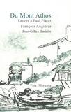 François Augiéras - Du Mont Athos - Lettres à Paul Placet.