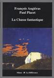 François Augiéras - La Chasse fantastique.