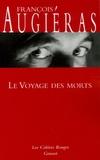 François Augiéras - Le Voyage des morts.