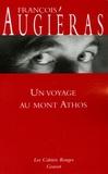 François Augiéras - Un voyage au mont Athos.