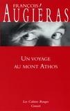 François Augiéras - Un voyage au mont Athos - (*).