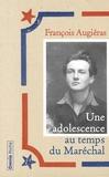 François Augiéras - Une adolescence au temps du maréchal et de multiples aventures.