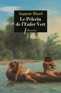 François-Auguste Biard - Le pèlerin de l'enfer vert - Rio-Amazonie 1858-1859.